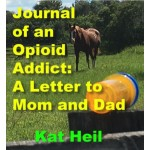 Journal of an Opioid Addict: A Letter to Mom and Dad