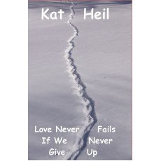 Love Never Fails If We Never Give Up